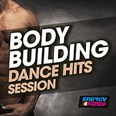 Body Building Dance Hits Session by Various Artists