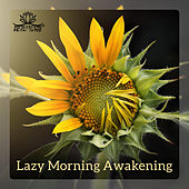 Lazy Morning Awakening – Start Your Day in the Best Mood by Meditation Music Zone