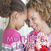 Mother's Love by Various Artists