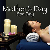 Mother's Day Spa Day by Various Artists