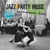 Jazz Party Music (Chillout Music, Instrumental Jazz) de Various Artists