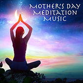 Mother's Day Meditation Music by Various Artists