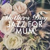 Jazz For Mum: Mother's Day von Various Artists
