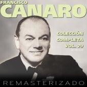 Colección Completa, Vol. 79 (Remasterizado) by Francisco Canaro