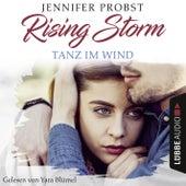 Tanz im Wind - Rising-Storm-Reihe 4 von Jennifer Probst