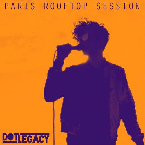 Paris Rooftop Session de Dot Legacy