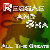 Reggae and Ska - All Time Greats de Various Artists