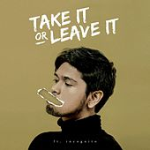 Take It or Leave It by Petra Sihombing