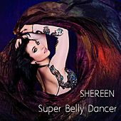 Super Belly Dancer by Shereen
