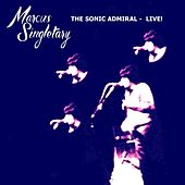 The Sonic Admiral - Live! by Marcus Singletary
