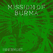 Innermost by Mission of Burma
