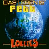 Das Leben is' fett by Lollies