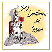 30 Sevillanas del Rocio by Various Artists