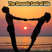 The Smooth Soul of Life (Lounge & Chillout del Sol) by Various Artists