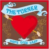 Hope Dies Last by Turner