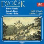 Dvořák: Violin Sonata, Romantic Pieces, Sonatina, Nocturne, Ballade by Josef Suk
