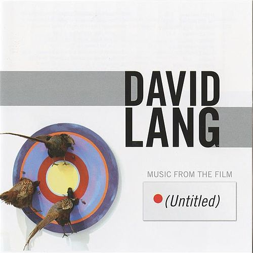 (Untitled): Music from the Film by David Lang