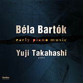 Bela Bartok: Early Piano Music by Yuji Takahashi