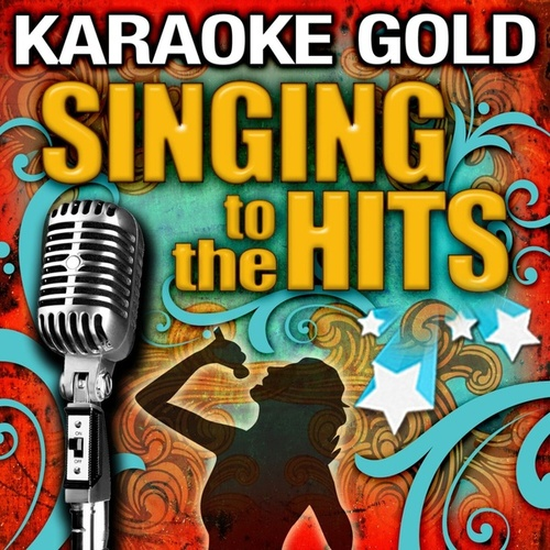 Karaoke: Gold - Singing to the Hits by Various Artists