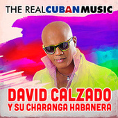 The Real Cuban Music (Remasterizado) von David calzado y su Charanga Habanera