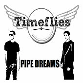 Pipe Dreams de Timeflies
