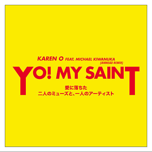 YO! MY SAINT (Airhead Remix) by Karen O