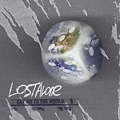 Say No To The World by Lost Alone