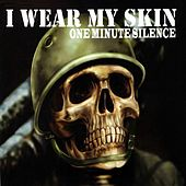 I Wear My Skin by One Minute Silence
