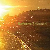 Reformed by Re-form