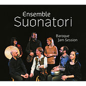 Baroque Jam Session von Ensemble Suonatori