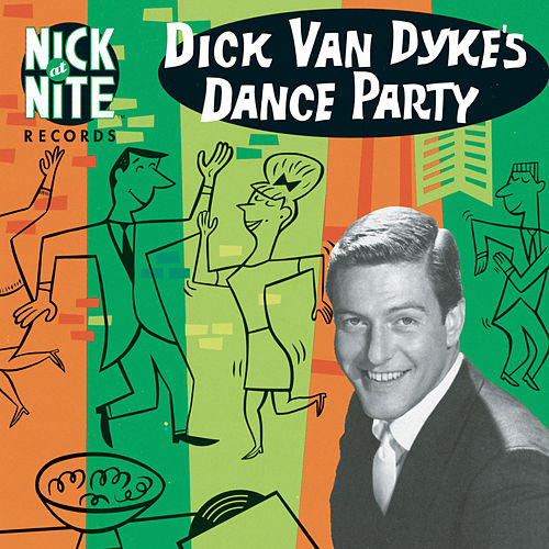 Dick Van Dyke's Dance Party by Various Artists