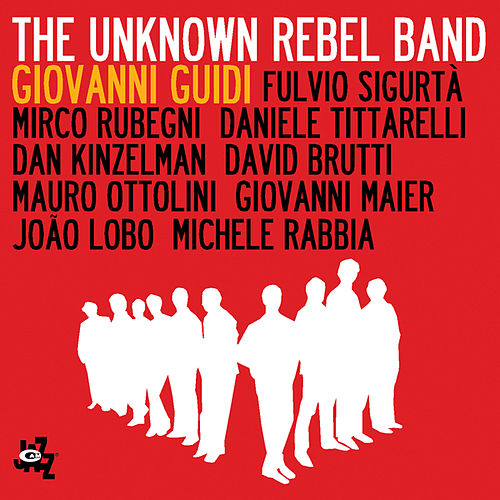 The Unknown Rebel Band by Giovanni Guidi