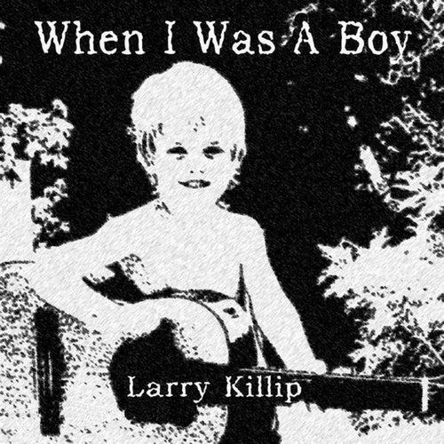 When I Was a Boy by Larry Killip