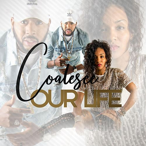 Our Life by Coalesce