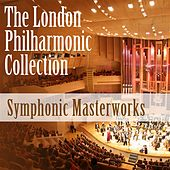 The London Philharmonic Collection: Symphonic Masterworks by Various Artists