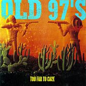 Too Far To Care de Old 97's