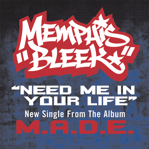 Need Me In Your Life by Memphis Bleek