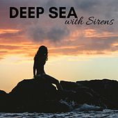 Deep Sea with Sirens - Sleeping Music, Water Sounds by Soundscapes Relaxation Music