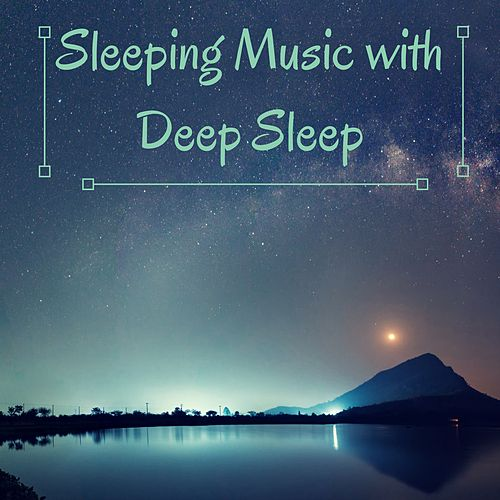 Sleeping Music with Deep Sleep by Sleep Music System
