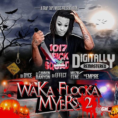 Waka Flocka Myers 2 by Waka Flocka Flame