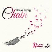 Break Every Chain by Heidi Le