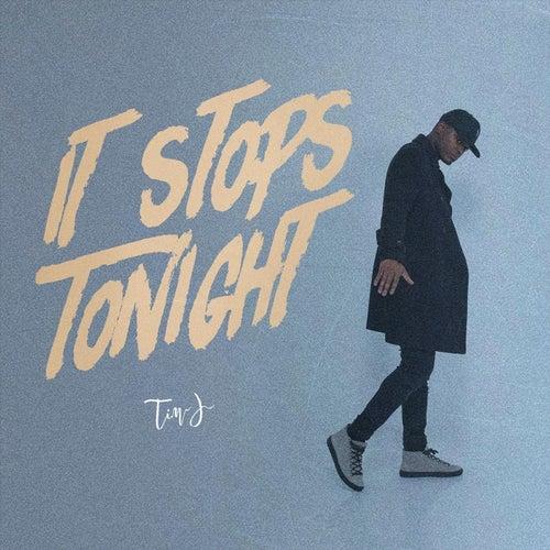 It Stops Tonight (Radio Edit) by Tim-J