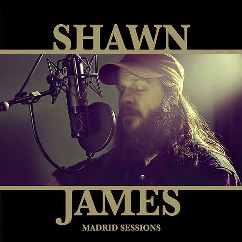 The Madrid Sessions de Shawn James
