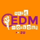 2u by Hard EDM Workout