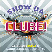 Show da Clube ! by Various Artists