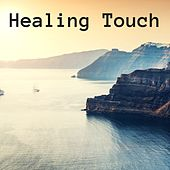 Healing Touch: Effective Water Music, Sound Effects for Sound Therapy by Healing Massage Music