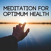 Meditation for Optimum Health by Serenity Spa: Music Relaxation
