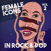 Female Icons in Rock and Pop by Various Artists