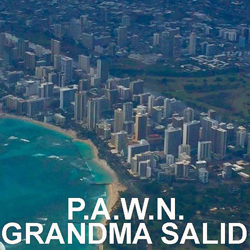 Grandma Salid by DJ Pawn