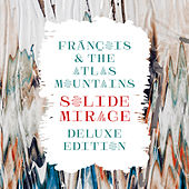 Solide Mirage (Deluxe Edition) by Frànçois & The Atlas Mountains